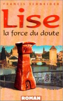 Lise : la force du doute - FrancisSchneider