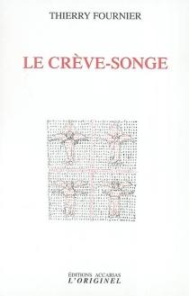 Le crève-songe - ThierryFournier