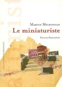 Le miniaturiste - MartinMelkonian