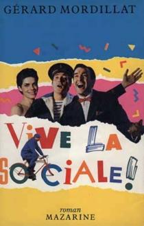 Vive la Sociale ! - GérardMordillat