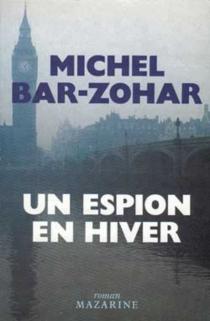 Un Espion en hiver - MichaelBar-Zohar