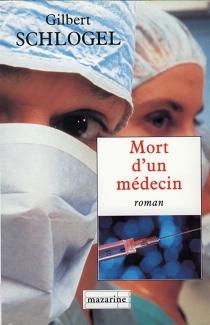 Mort d'un médecin - GilbertSchlogel