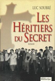 Les héritiers du secret - LucSoubré