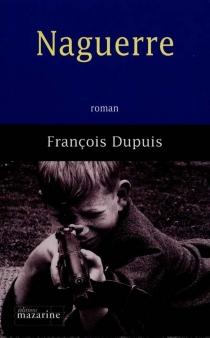 Naguerre - FrançoisDupuis