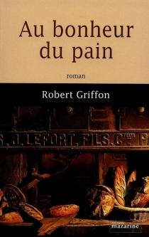 Au bonheur du pain - RobertGriffon