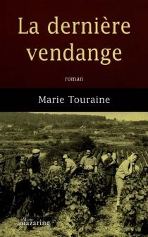 La dernière vendange - MarieTouraine