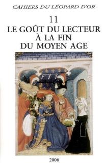 Le goût du lecteur à la fin du Moyen Age -