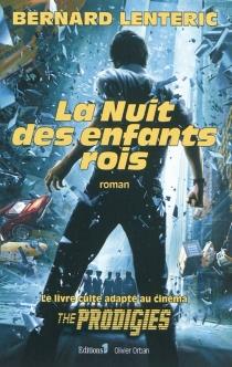 La nuit des enfants rois - BernardLentéric