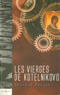Les Vierges de Kotelnikovo - BernardBesson