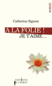 Je t'aime - CatherineSiguret
