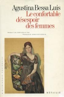 Le confortable désespoir des femmes - Agustina BessaLuís