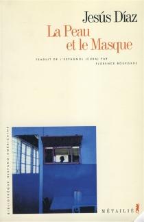La peau et le masque - JesúsDíaz
