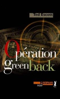 Opération Greenback - TedEscott