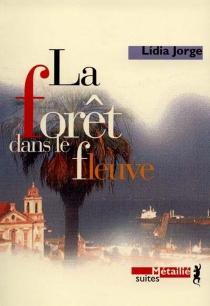 La forêt dans le fleuve - LídiaJorge
