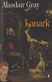 Lanark : une vie en quatre livres - AlasdairGray