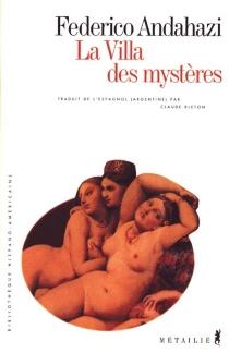 La villa des mystères - FedericoAndahazi