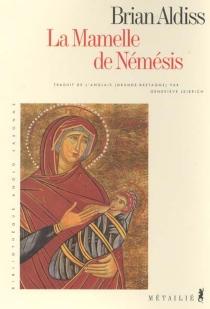 La mamelle de Némésis - Brian WilsonAldiss