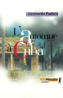 L'automne à Cuba - LeonardoPadura Fuentes