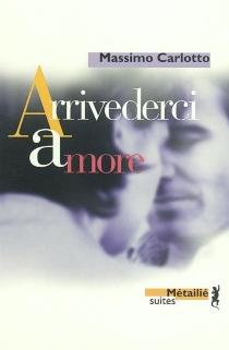 Arrivederci amore - MassimoCarlotto