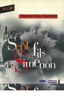 Les sept fils de Simenon - RamónDíaz Eterovic
