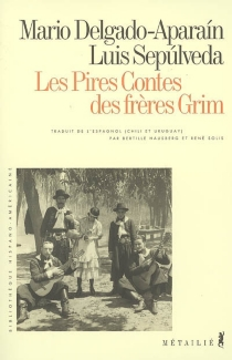 Les pires contes des frères Grim - MarioDelgado Aparaín
