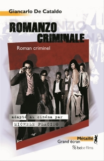 Roman criminel| Romanzo criminale - Giancarlo De Cataldo