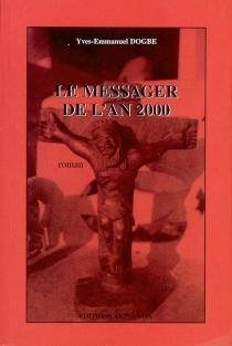 Le messager de l'an 2000 - Yves-EmmanuelDogbé