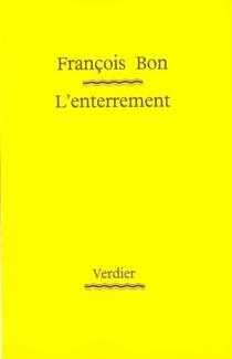 L'enterrement - FrançoisBon