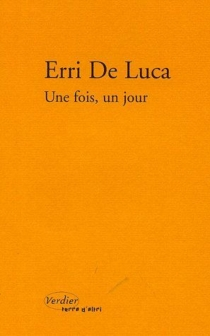 Une fois, un jour - ErriDe Luca