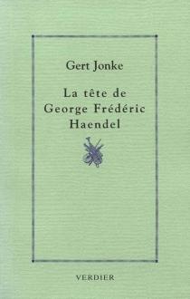 La tête de George Frédéric Haendel - GertJonke