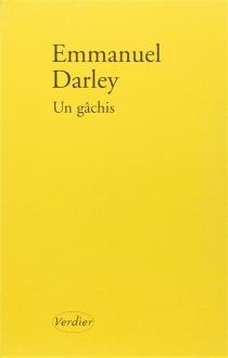 Un gâchis - EmmanuelDarley