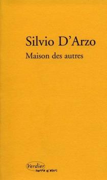 Maison des autres  Suivi de Un moment comme ça - SilvioD'Arzo