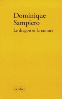 Le dragon et la ramure - Dominique Sampiero