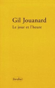 Le jour et l'heure - GilJouanard