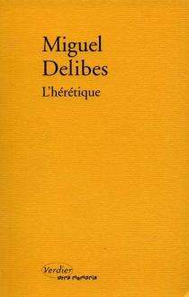 L'hérétique - MiguelDelibes