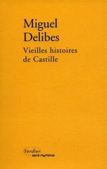 Vieilles histoires de Castille - MiguelDelibes