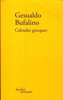 Calendes grecques : souvenirs d'une vie imaginaire - GesualdoBufalino
