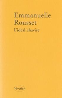 L'idéal chaviré - EmmanuelleRousset