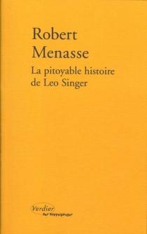 La pitoyable histoire de Leo Singer - RobertMenasse