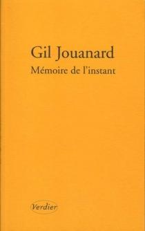 Mémoire de l'instant : nouvelles ordinaires de divers endroits - GilJouanard