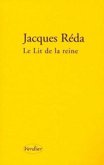 Le lit de la reine : et autres étapes - JacquesRéda