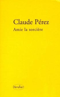 Amie la sorcière : récit - ClaudePérez