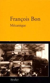 Mécanique : récit - FrançoisBon