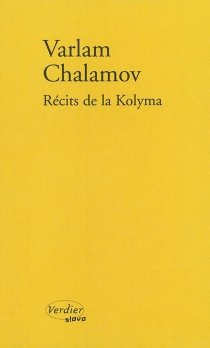 Récits de la Kolyma - Varlam TikhonovitchChalamov