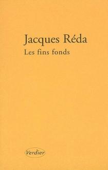 Les fins fonds - JacquesRéda