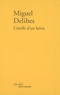 L'étoffe d'un héros - MiguelDelibes
