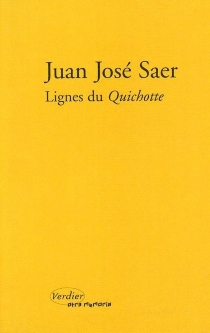 Lignes du Quichotte - Juan JoséSaer