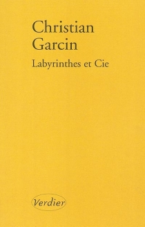 Labyrinthes et Cie - Christian Garcin