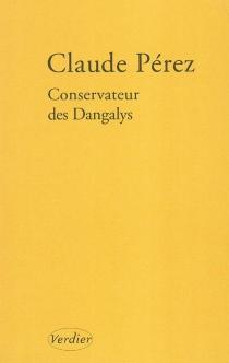 Conservateur des Dangalys - ClaudePérez