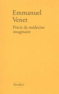 Précis de médecine imaginaire - EmmanuelVenet